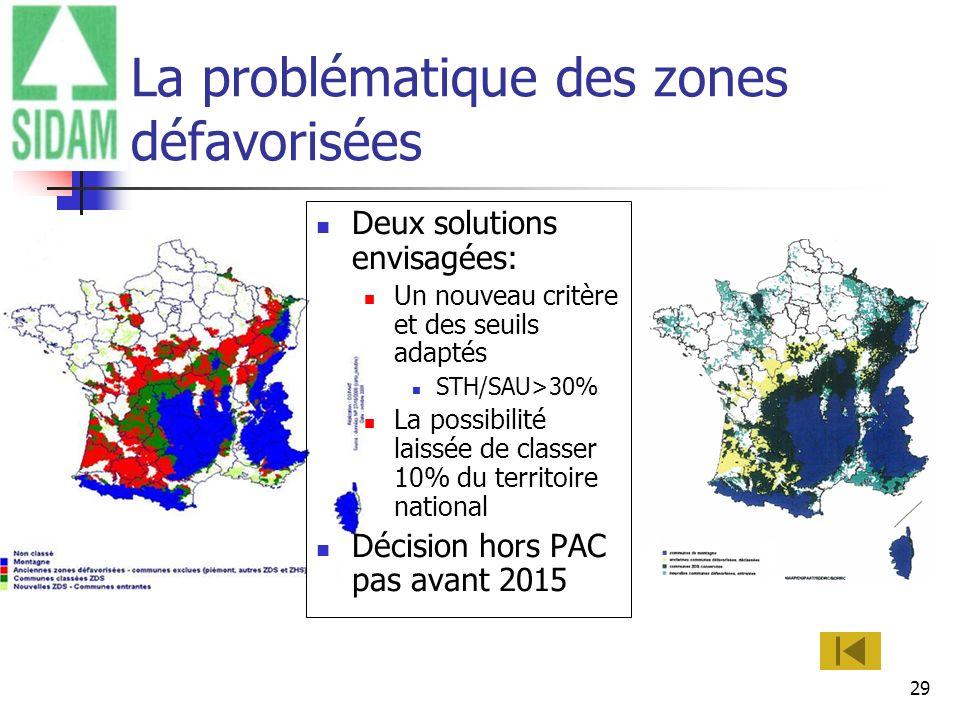 29 La problématique des zones défavorisées Deux solutions envisagées: Un nouveau critère et des seuils adaptés STH/SAU>30% La possibilité laissée de c