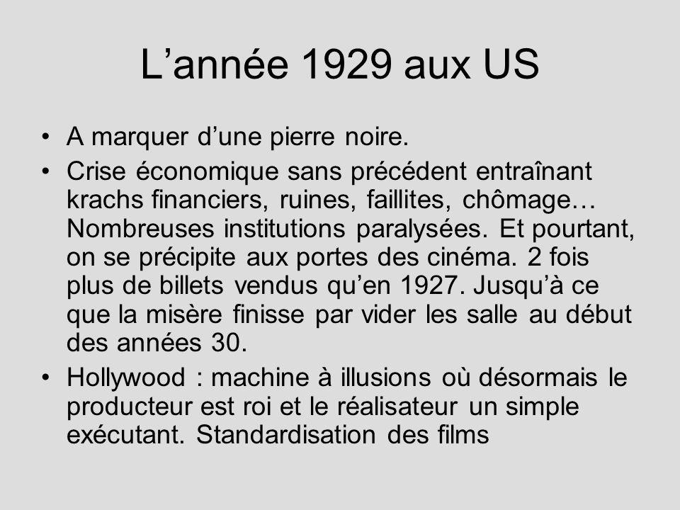 Lannée 1929 aux US A marquer dune pierre noire. Crise économique sans précédent entraînant krachs financiers, ruines, faillites, chômage… Nombreuses i