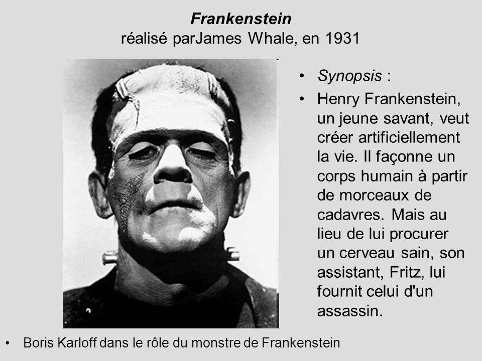 Frankenstein réalisé parJames Whale, en 1931 Boris Karloff dans le rôle du monstre de Frankenstein Synopsis : Henry Frankenstein, un jeune savant, veut créer artificiellement la vie.