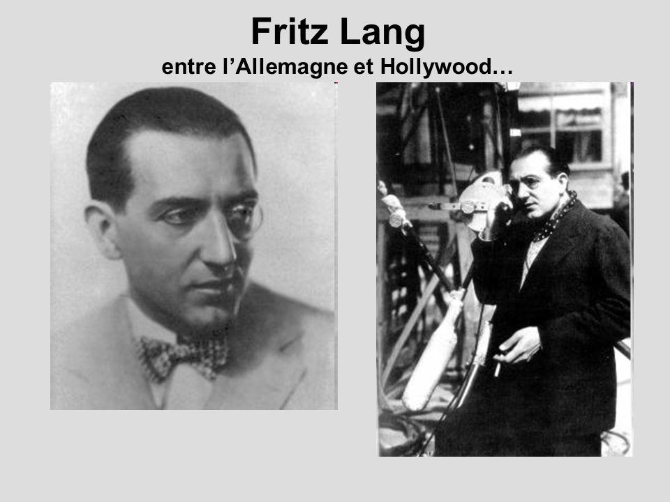 Fritz Lang entre lAllemagne et Hollywood…