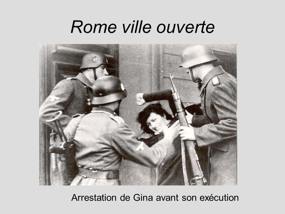 Rome ville ouverte Arrestation de Gina avant son exécution