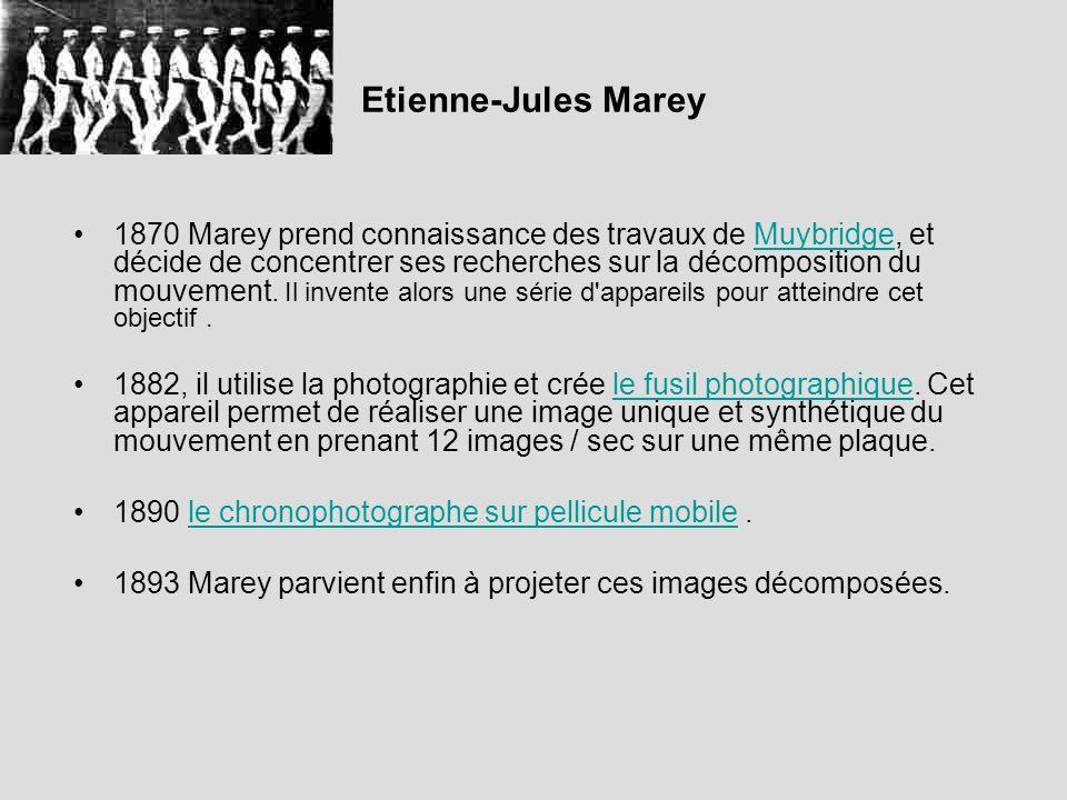 Etienne-Jules Marey 1870 Marey prend connaissance des travaux de Muybridge, et décide de concentrer ses recherches sur la décomposition du mouvement.