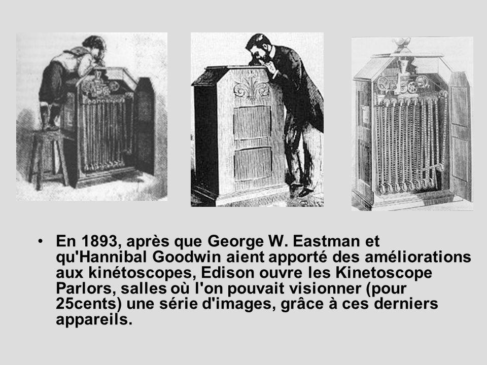 En 1893, après que George W. Eastman et qu'Hannibal Goodwin aient apporté des améliorations aux kinétoscopes, Edison ouvre les Kinetoscope Parlors, sa