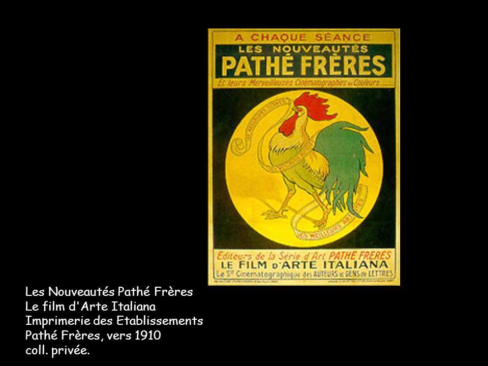 Les Nouveautés Pathé Frères Le film d Arte Italiana Imprimerie des Etablissements Pathé Frères, vers 1910 coll.