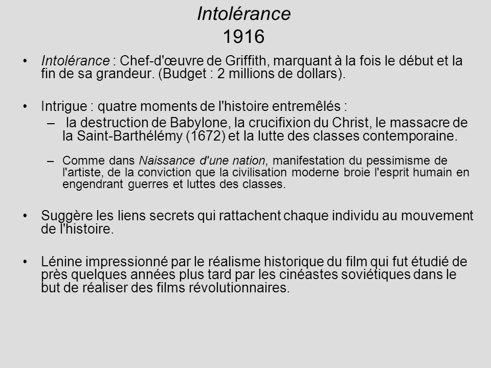 Intolérance 1916 Intolérance : Chef-d'œuvre de Griffith, marquant à la fois le début et la fin de sa grandeur. (Budget : 2 millions de dollars). Intri