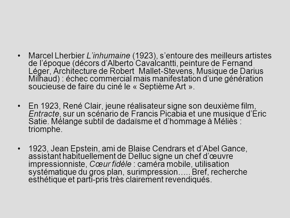 Marcel Lherbier Linhumaine (1923), sentoure des meilleurs artistes de lépoque (décors dAlberto Cavalcantti, peinture de Fernand Léger, Architecture de