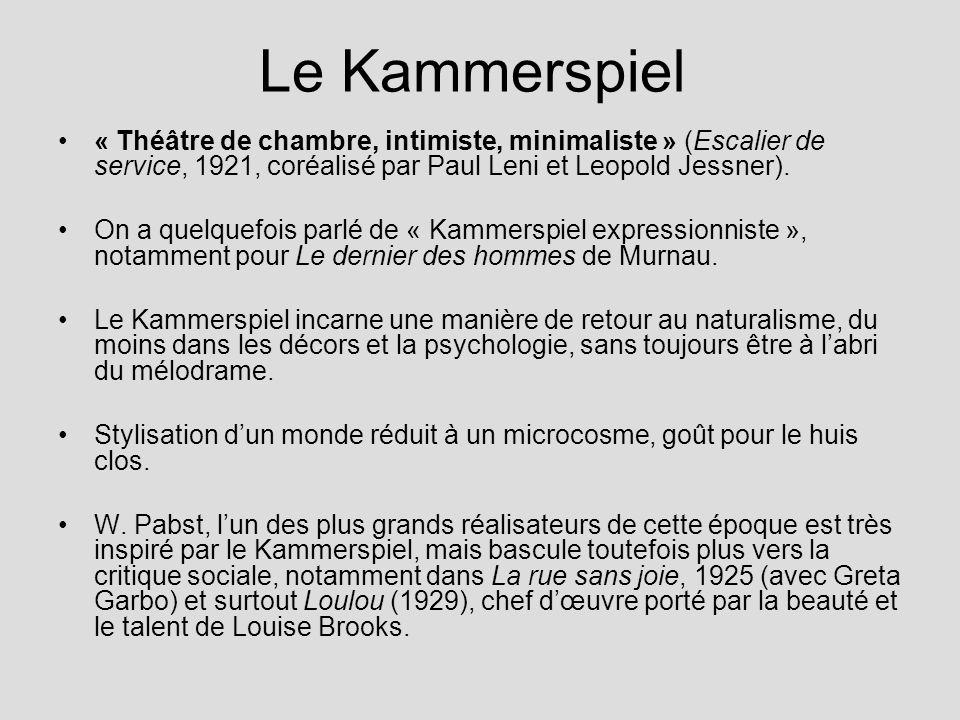 Le Kammerspiel « Théâtre de chambre, intimiste, minimaliste » (Escalier de service, 1921, coréalisé par Paul Leni et Leopold Jessner). On a quelquefoi