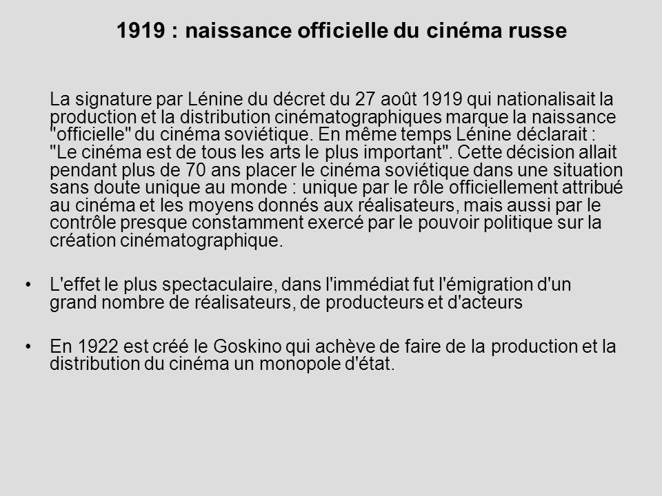 1919 : naissance officielle du cinéma russe La signature par Lénine du décret du 27 août 1919 qui nationalisait la production et la distribution ciném