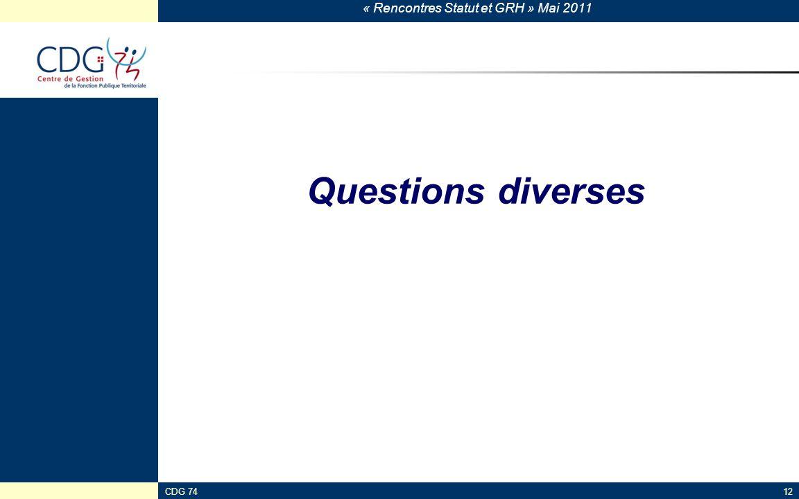 « Rencontres Statut et GRH » Mai 2011 CDG 74121 Questions diverses