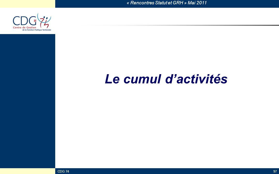 « Rencontres Statut et GRH » Mai 2011 CDG 7497 Le cumul dactivités