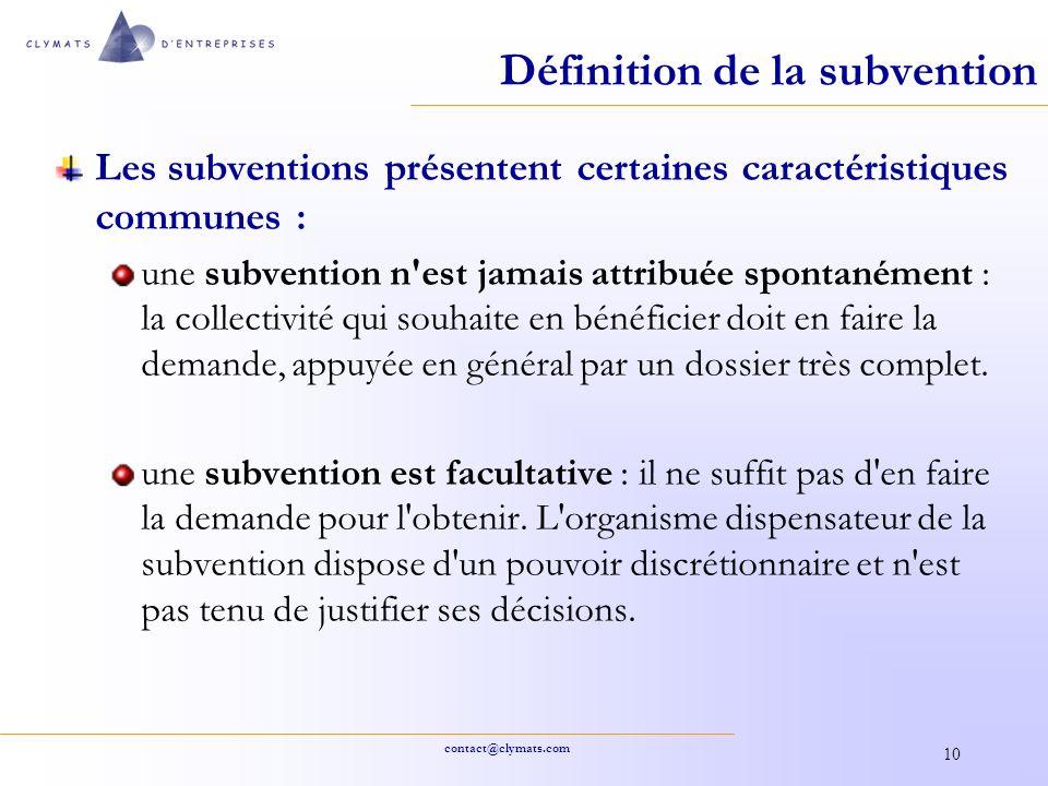 contact@clymats.com 10 Définition de la subvention Les subventions présentent certaines caractéristiques communes : une subvention n'est jamais attrib