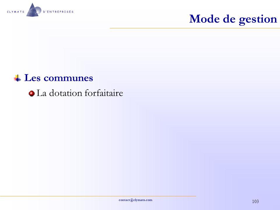 contact@clymats.com 103 Mode de gestion Les communes La dotation forfaitaire
