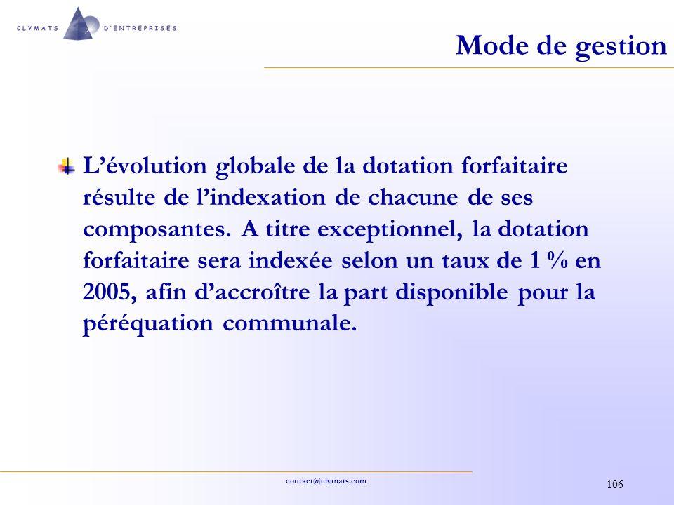 contact@clymats.com 106 Mode de gestion Lévolution globale de la dotation forfaitaire résulte de lindexation de chacune de ses composantes. A titre ex