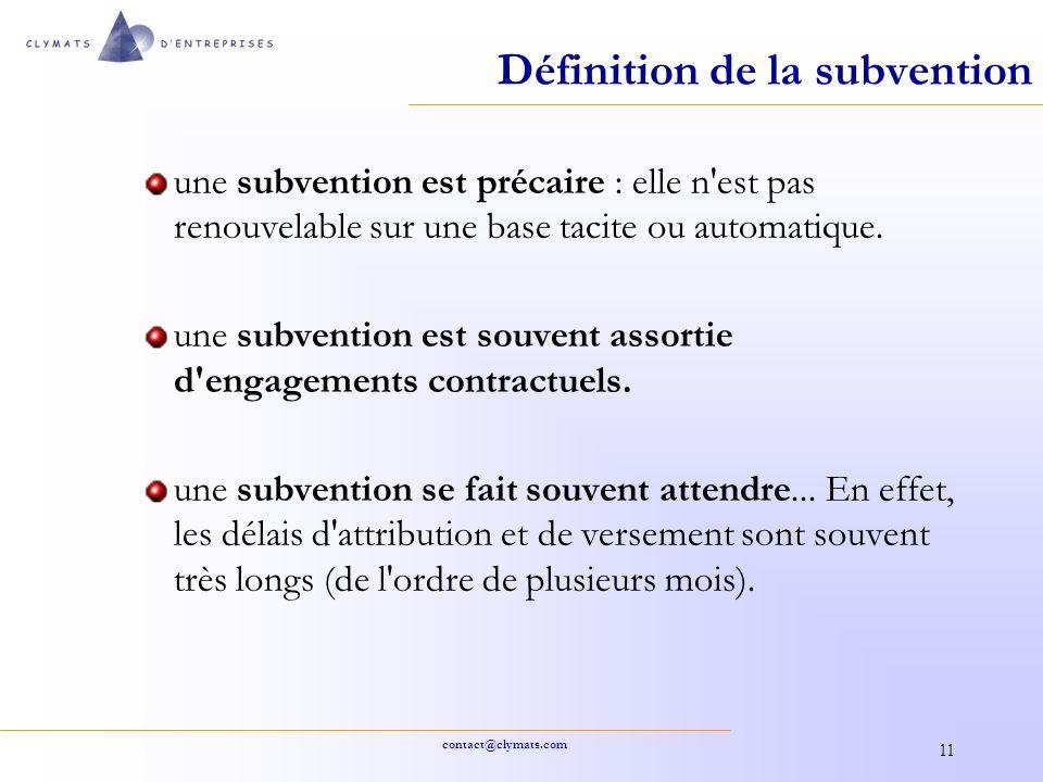 contact@clymats.com 11 Définition de la subvention une subvention est précaire : elle n'est pas renouvelable sur une base tacite ou automatique. une s