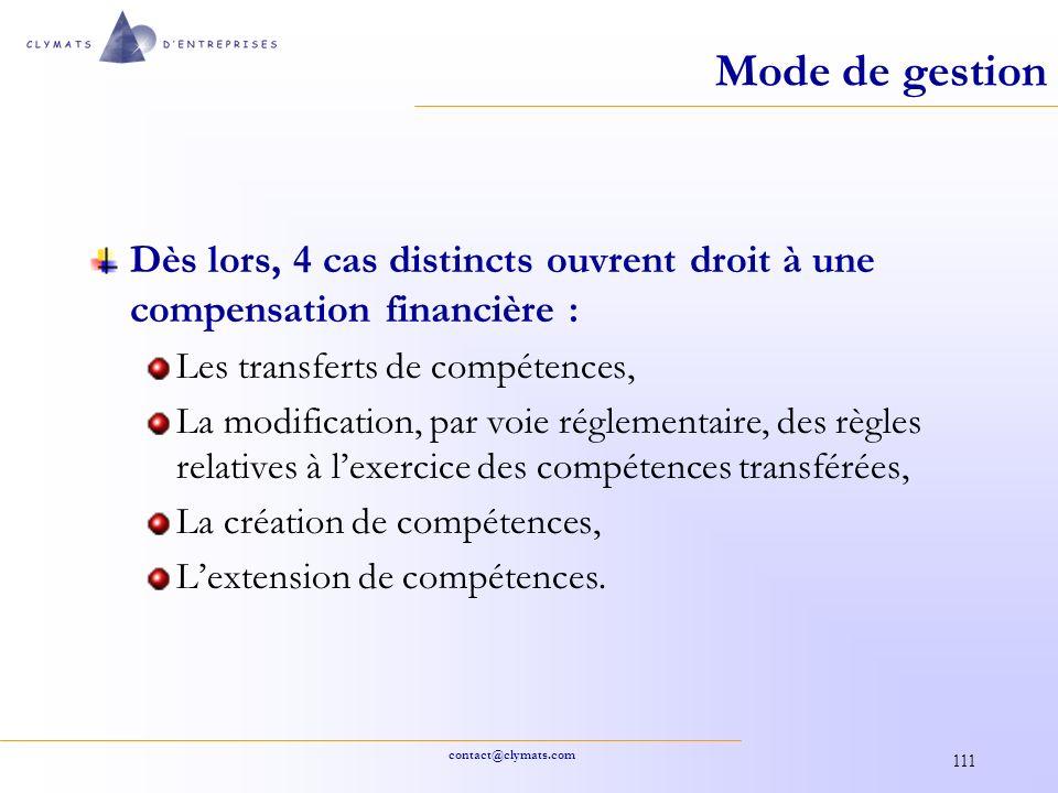 contact@clymats.com 111 Mode de gestion Dès lors, 4 cas distincts ouvrent droit à une compensation financière : Les transferts de compétences, La modi
