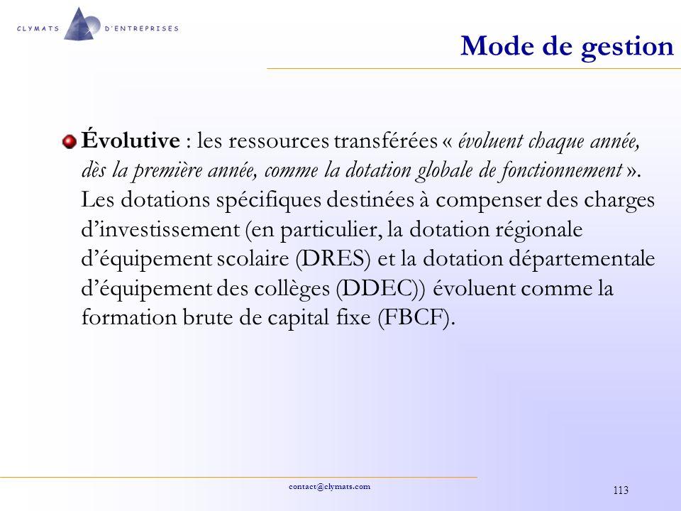 contact@clymats.com 113 Mode de gestion Évolutive : les ressources transférées « évoluent chaque année, dès la première année, comme la dotation globa