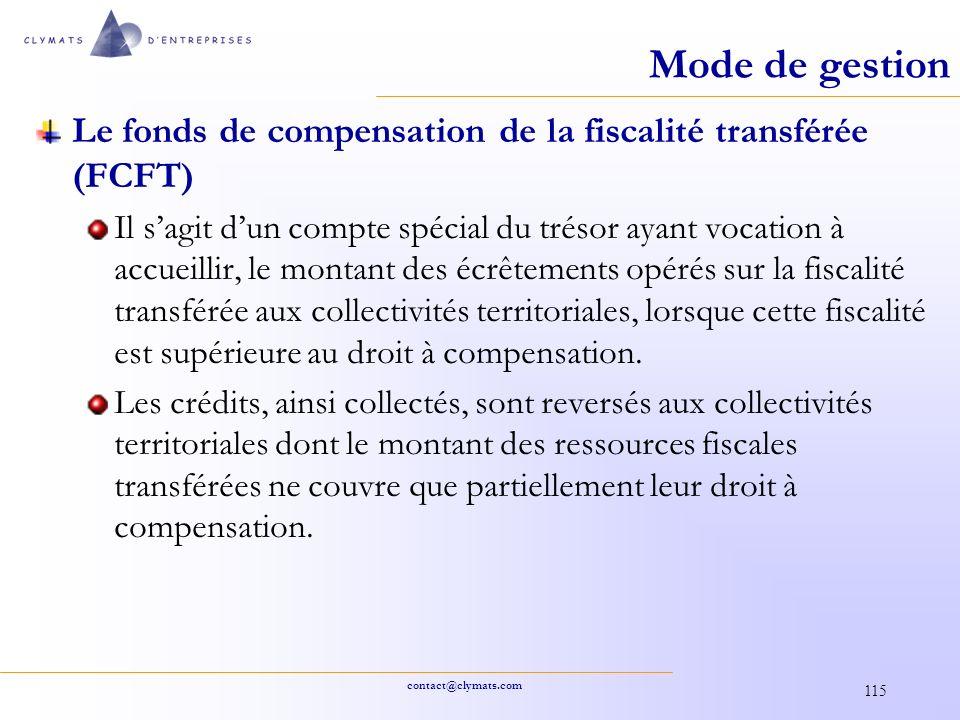 contact@clymats.com 115 Mode de gestion Le fonds de compensation de la fiscalité transférée (FCFT) Il sagit dun compte spécial du trésor ayant vocatio