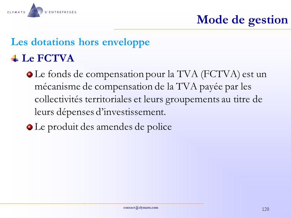 contact@clymats.com 120 Mode de gestion Les dotations hors enveloppe Le FCTVA Le fonds de compensation pour la TVA (FCTVA) est un mécanisme de compens