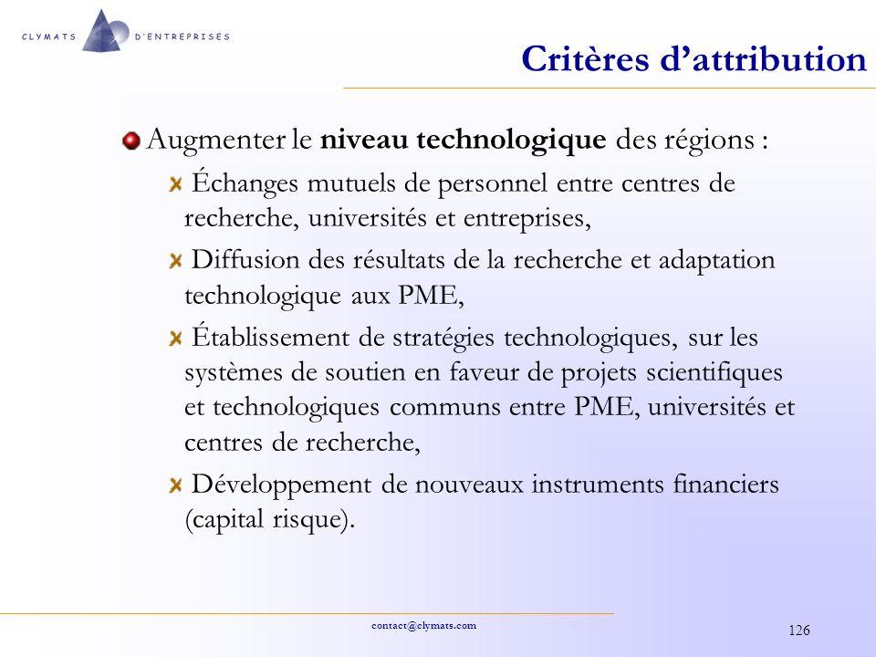 contact@clymats.com 126 Critères dattribution Augmenter le niveau technologique des régions : Échanges mutuels de personnel entre centres de recherche