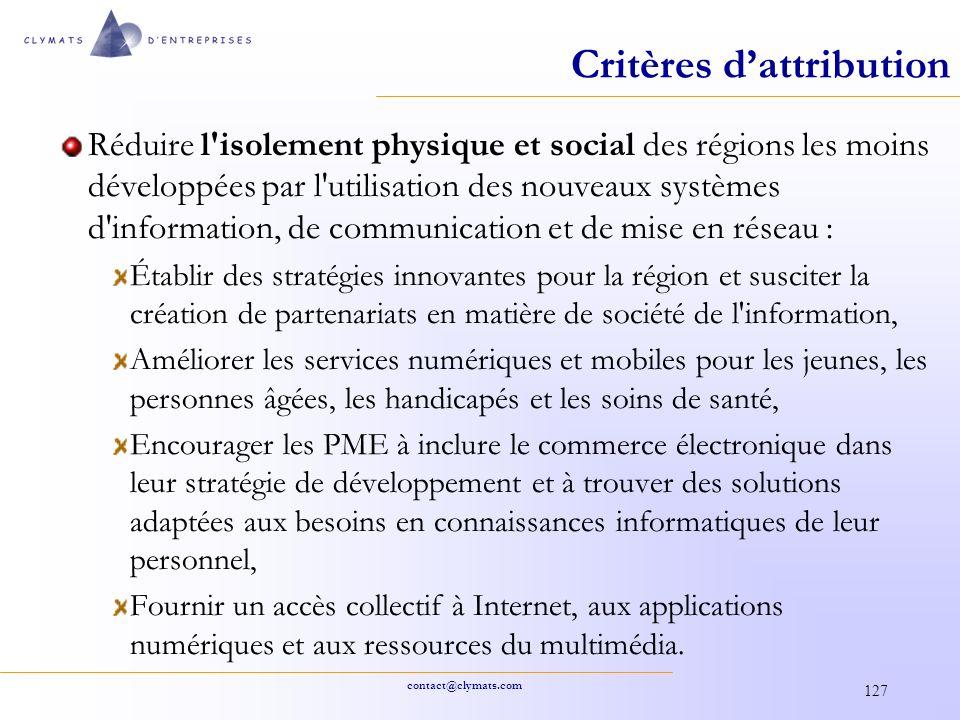 contact@clymats.com 127 Critères dattribution Réduire l'isolement physique et social des régions les moins développées par l'utilisation des nouveaux