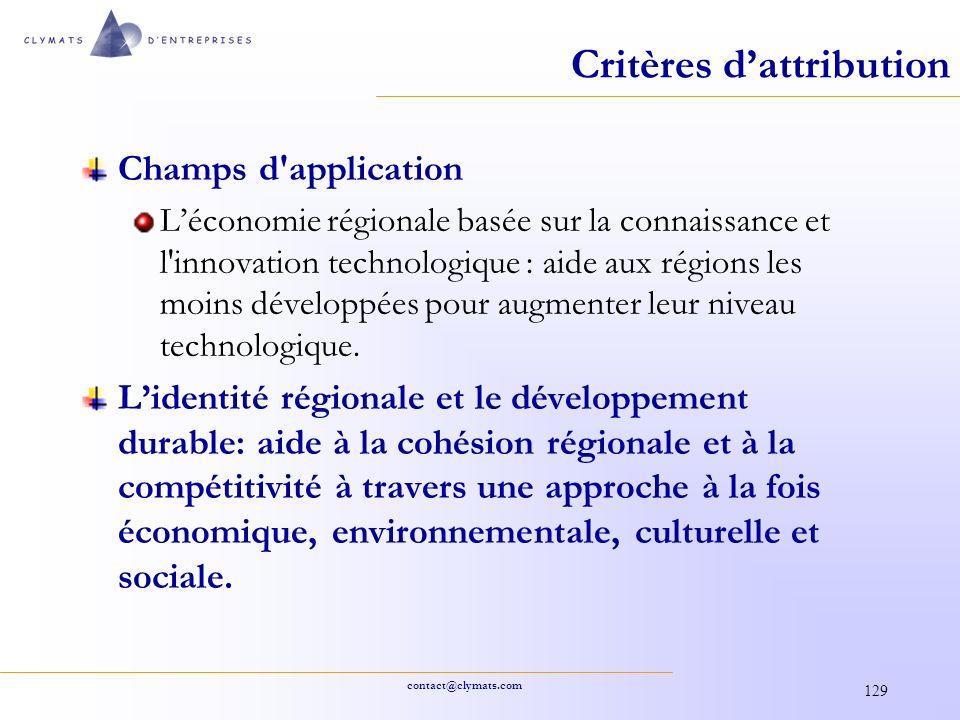 contact@clymats.com 129 Critères dattribution Champs d'application Léconomie régionale basée sur la connaissance et l'innovation technologique : aide