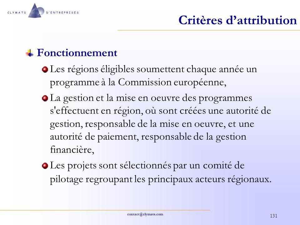 contact@clymats.com 131 Critères dattribution Fonctionnement Les régions éligibles soumettent chaque année un programme à la Commission européenne, La