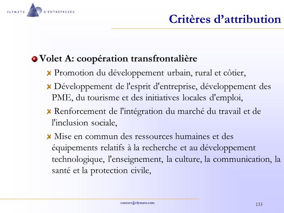 contact@clymats.com 133 Critères dattribution Volet A: coopération transfrontalière Promotion du développement urbain, rural et côtier, Développement