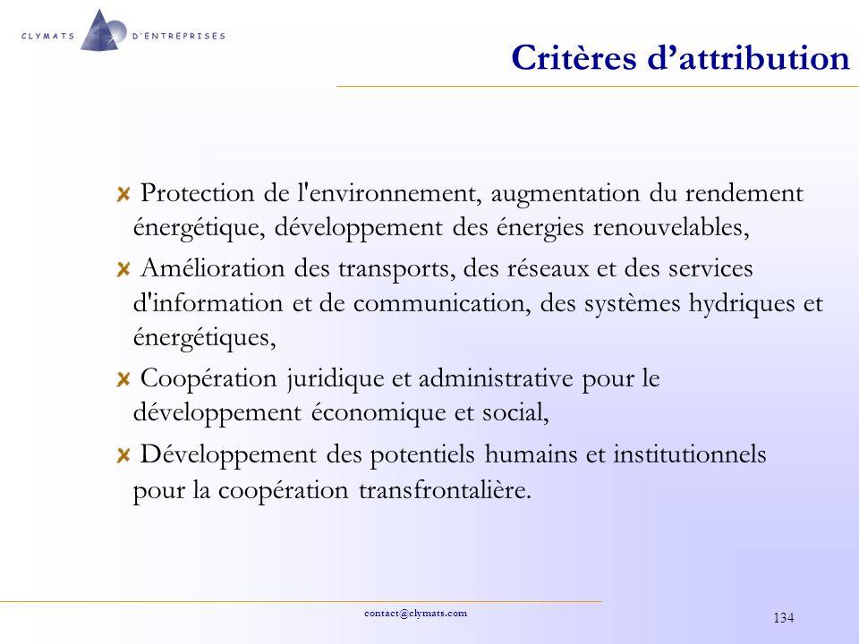 contact@clymats.com 134 Critères dattribution Protection de l'environnement, augmentation du rendement énergétique, développement des énergies renouve