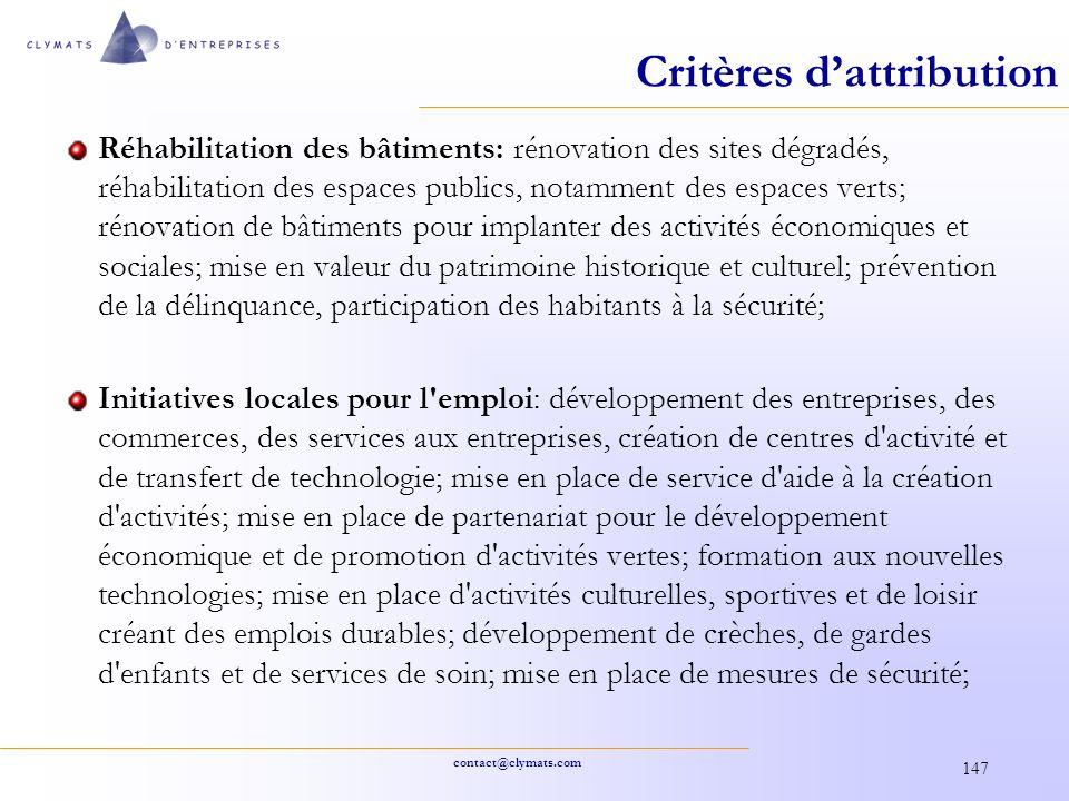 contact@clymats.com 147 Critères dattribution Réhabilitation des bâtiments: rénovation des sites dégradés, réhabilitation des espaces publics, notamme