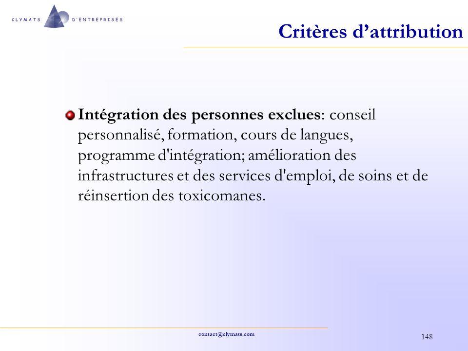 contact@clymats.com 148 Critères dattribution Intégration des personnes exclues: conseil personnalisé, formation, cours de langues, programme d'intégr