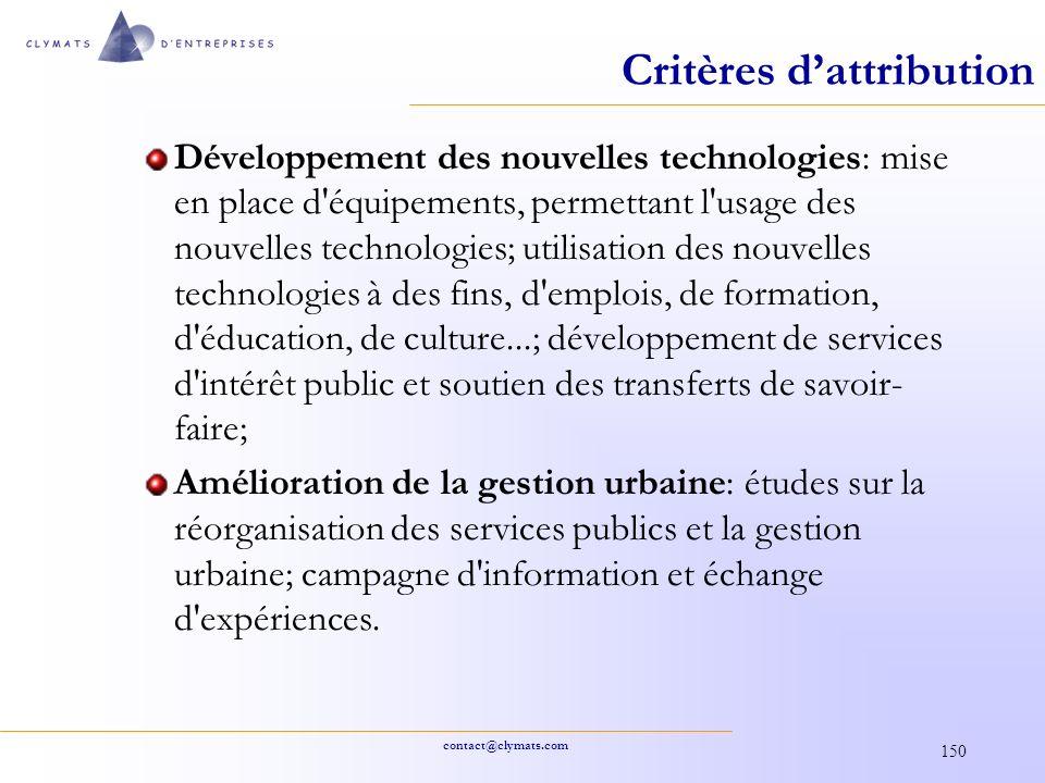 contact@clymats.com 150 Critères dattribution Développement des nouvelles technologies: mise en place d'équipements, permettant l'usage des nouvelles