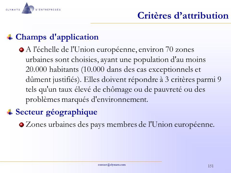 contact@clymats.com 151 Critères dattribution Champs d'application A l'échelle de l'Union européenne, environ 70 zones urbaines sont choisies, ayant u