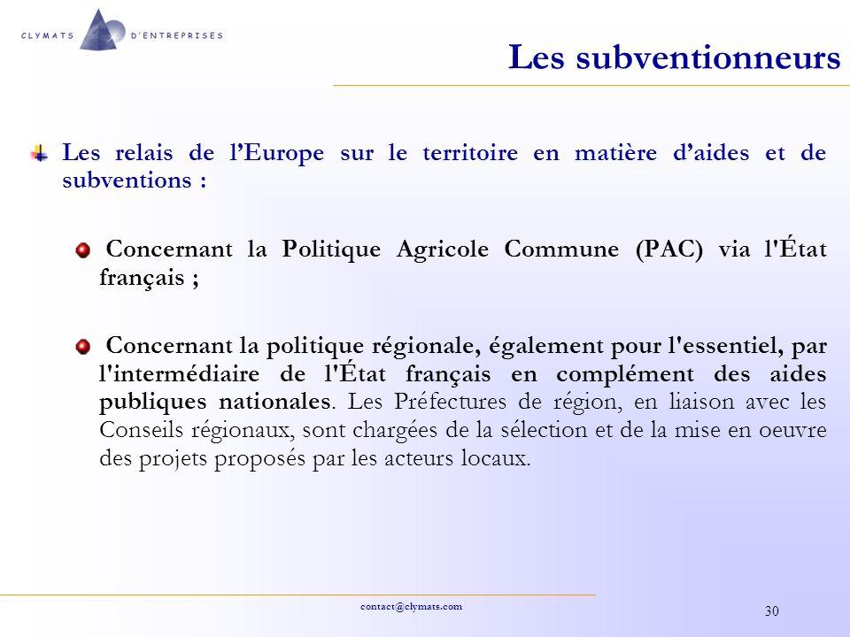 contact@clymats.com 30 Les relais de lEurope sur le territoire en matière daides et de subventions : Concernant la Politique Agricole Commune (PAC) vi