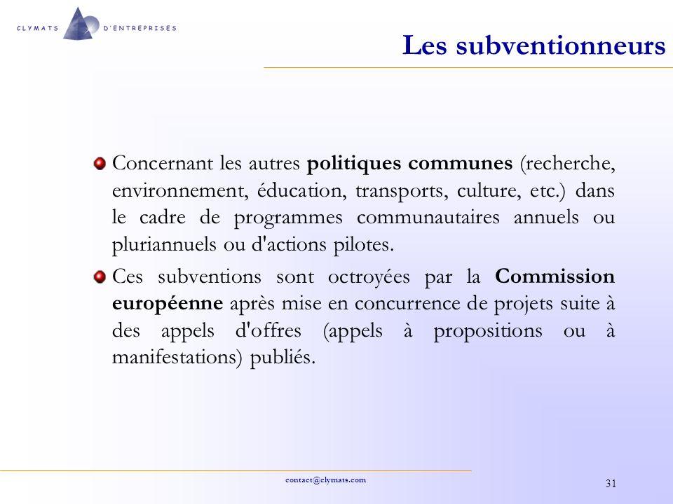 contact@clymats.com 31 Les subventionneurs Concernant les autres politiques communes (recherche, environnement, éducation, transports, culture, etc.)