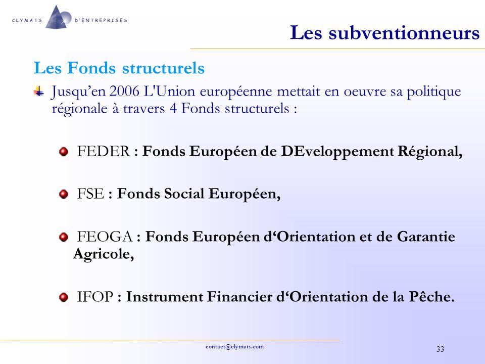contact@clymats.com 33 Les Fonds structurels Jusquen 2006 L'Union européenne mettait en oeuvre sa politique régionale à travers 4 Fonds structurels :