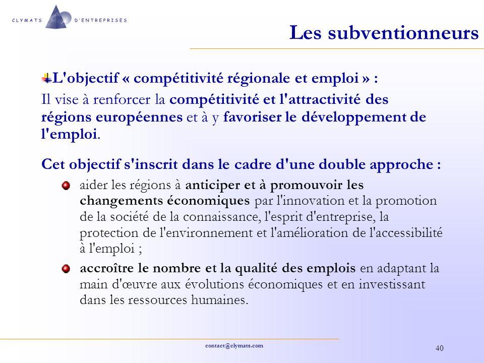 contact@clymats.com 40 Les subventionneurs L'objectif « compétitivité régionale et emploi » : Il vise à renforcer la compétitivité et l'attractivité d