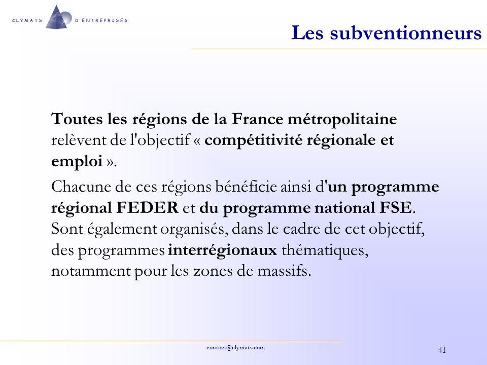 contact@clymats.com 41 Les subventionneurs Toutes les régions de la France métropolitaine relèvent de l'objectif « compétitivité régionale et emploi »