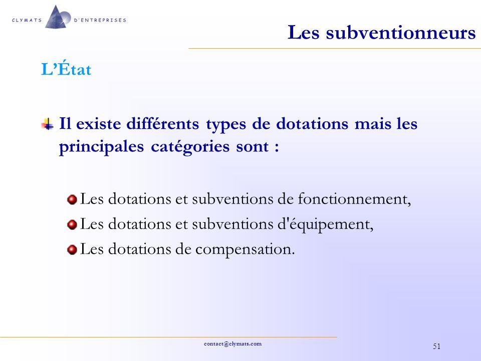 contact@clymats.com 51 Les subventionneurs LÉtat Il existe différents types de dotations mais les principales catégories sont : Les dotations et subve