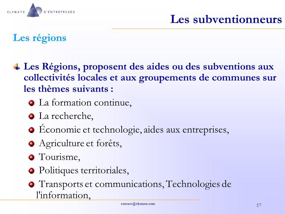 contact@clymats.com 57 Les subventionneurs Les régions Les Régions, proposent des aides ou des subventions aux collectivités locales et aux groupement