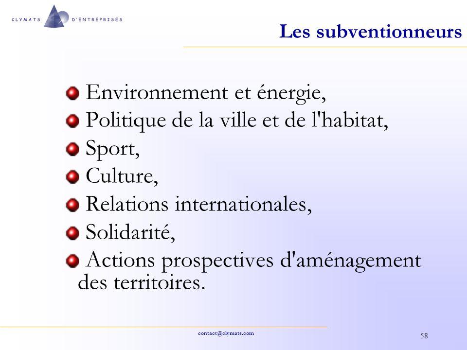 contact@clymats.com 58 Les subventionneurs Environnement et énergie, Politique de la ville et de l'habitat, Sport, Culture, Relations internationales,