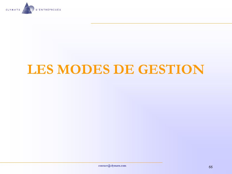 contact@clymats.com 66 LES MODES DE GESTION