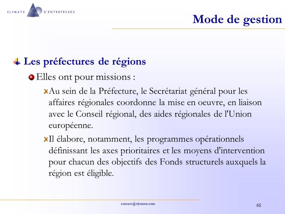 contact@clymats.com 68 Mode de gestion Les préfectures de régions Elles ont pour missions : Au sein de la Préfecture, le Secrétariat général pour les