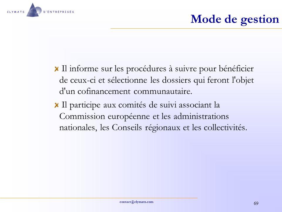 contact@clymats.com 69 Mode de gestion Il informe sur les procédures à suivre pour bénéficier de ceux-ci et sélectionne les dossiers qui feront l'obje