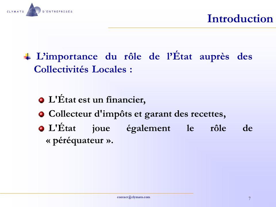 contact@clymats.com 7 Introduction Limportance du rôle de lÉtat auprès des Collectivités Locales : L'État est un financier, Collecteur d'impôts et gar
