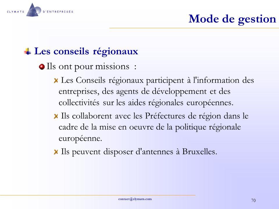 contact@clymats.com 70 Mode de gestion Les conseils régionaux Ils ont pour missions : Les Conseils régionaux participent à l'information des entrepris