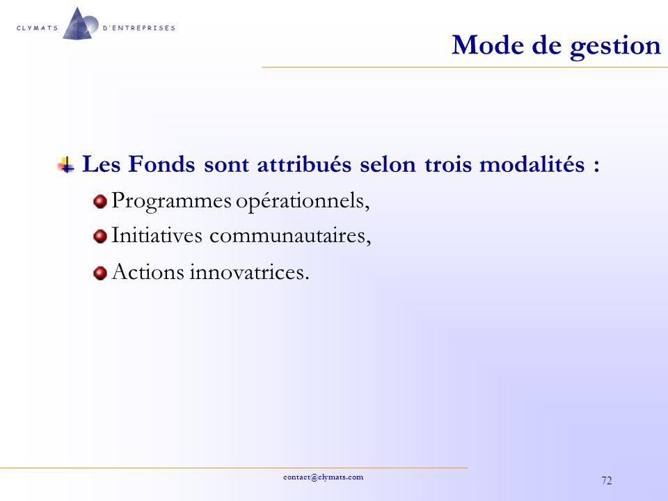 contact@clymats.com 72 Mode de gestion Les Fonds sont attribués selon trois modalités : Programmes opérationnels, Initiatives communautaires, Actions