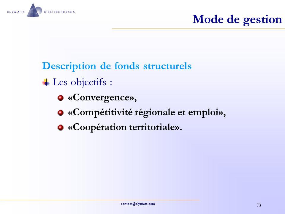 contact@clymats.com 73 Mode de gestion Description de fonds structurels Les objectifs : «Convergence», «Compétitivité régionale et emploi», «Coopérati