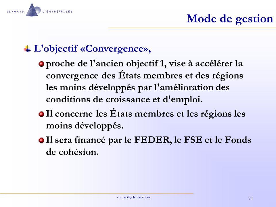 contact@clymats.com 74 Mode de gestion L'objectif «Convergence», proche de l'ancien objectif 1, vise à accélérer la convergence des États membres et d