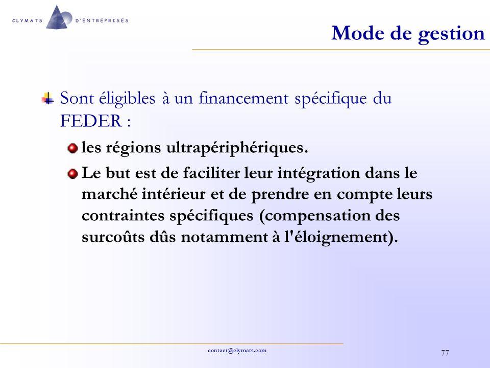 contact@clymats.com 77 Mode de gestion Sont éligibles à un financement spécifique du FEDER : les régions ultrapériphériques. Le but est de faciliter l