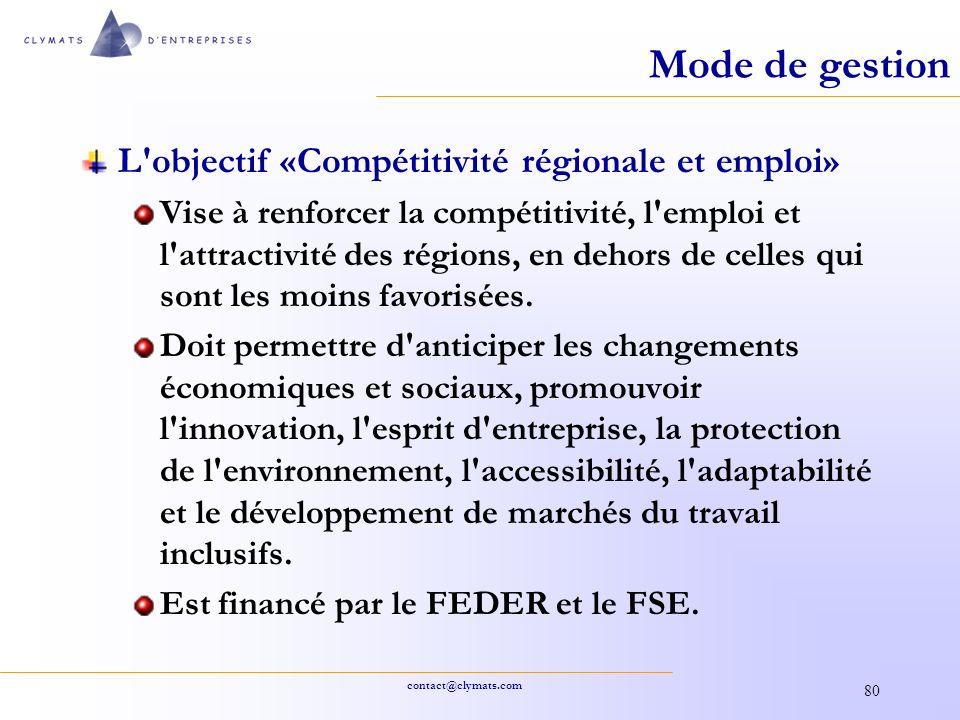 contact@clymats.com 80 Mode de gestion L'objectif «Compétitivité régionale et emploi» Vise à renforcer la compétitivité, l'emploi et l'attractivité de